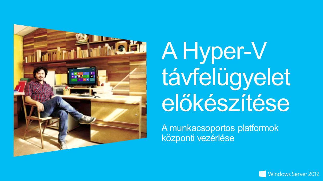 A Hyper-V távfelügyelet előkészítése