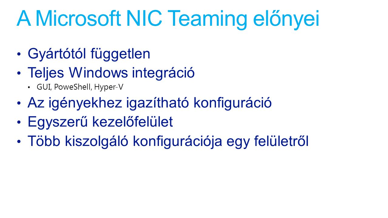 A Microsoft NIC Teaming előnyei