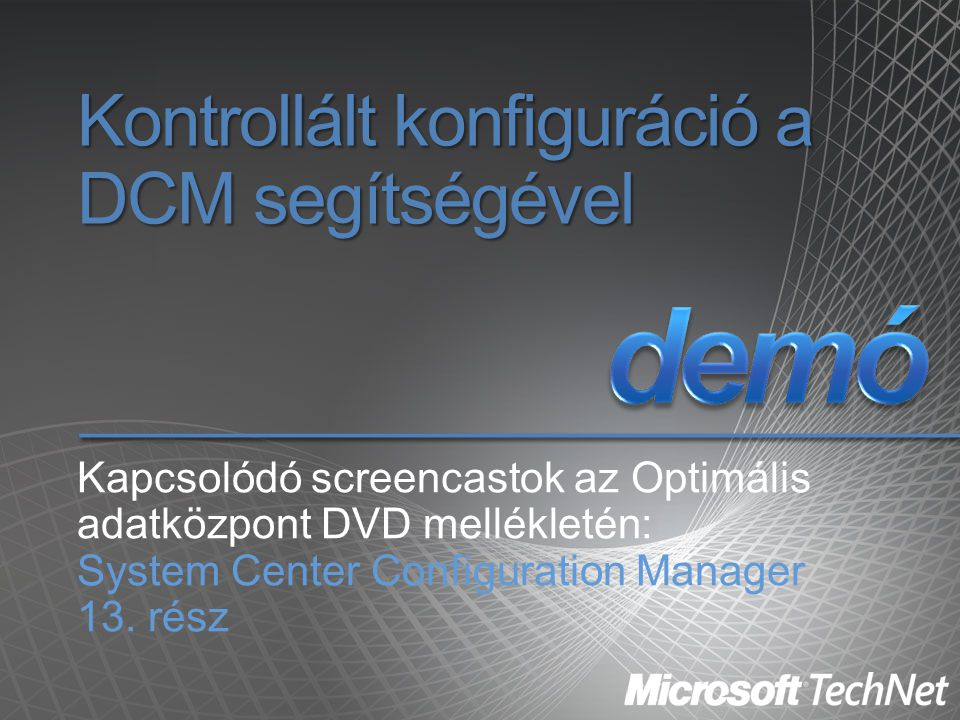 Kontrollált konfiguráció a DCM segítségével