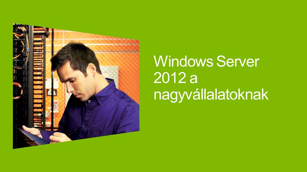 Windows Server 2012 a nagyvállalatoknak