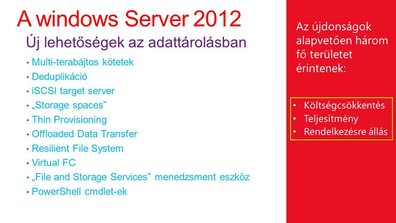A windows Server 2012 Új lehetőségek az adattárolásban