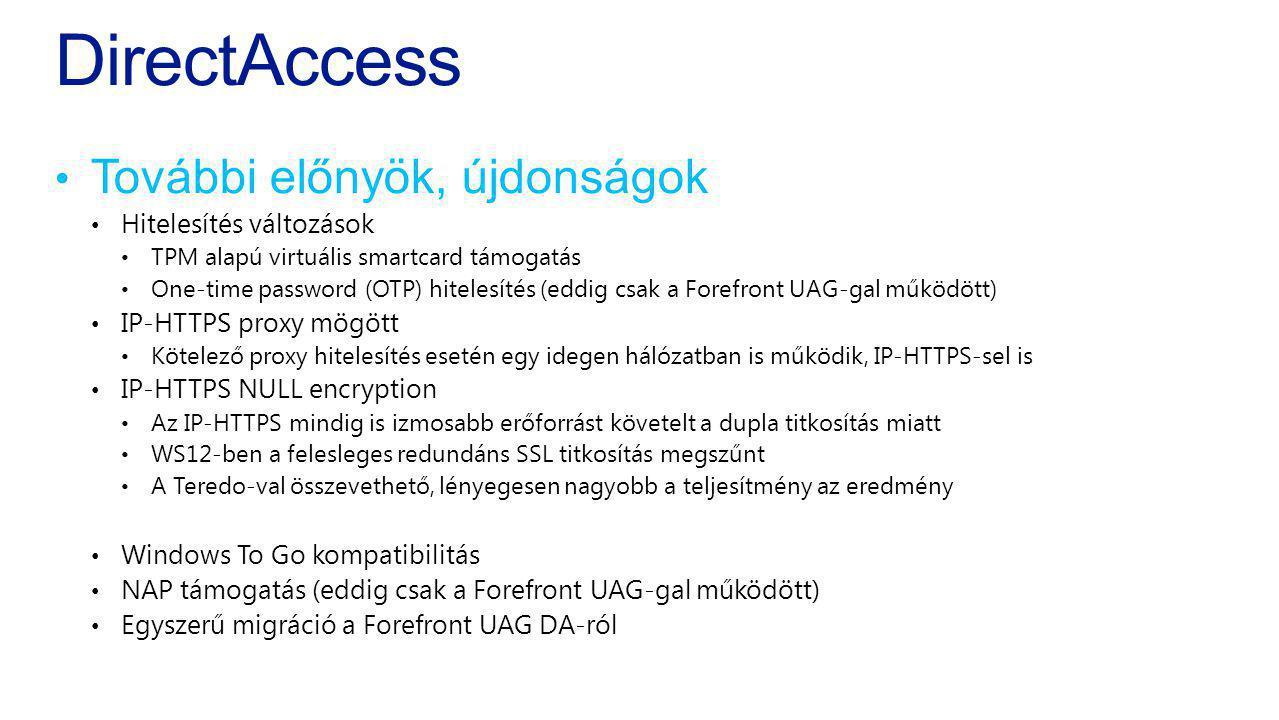 DirectAccess További előnyök, újdonságok Hitelesítés változások