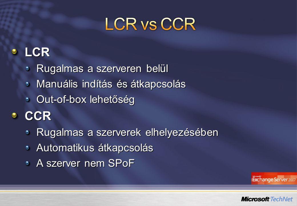 LCR vs CCR LCR CCR Rugalmas a szerveren belül
