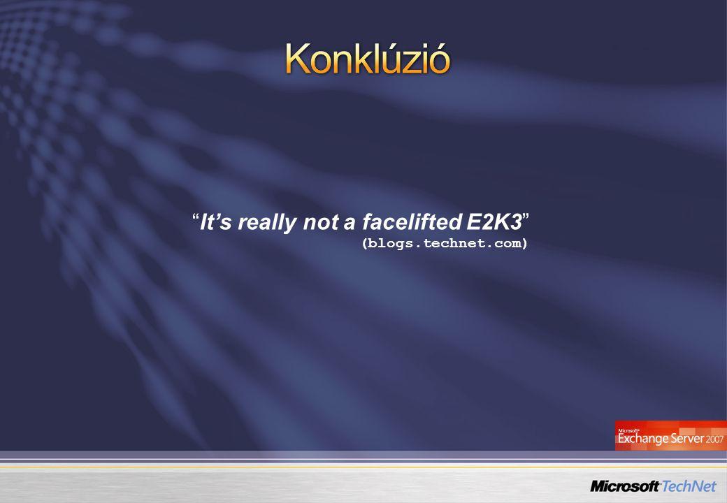 Konklúzió It's really not a facelifted E2K3 (blogs.technet.com)