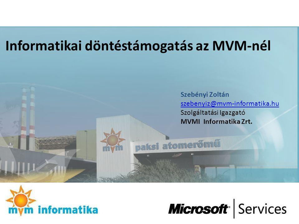 Informatikai döntéstámogatás az MVM-nél