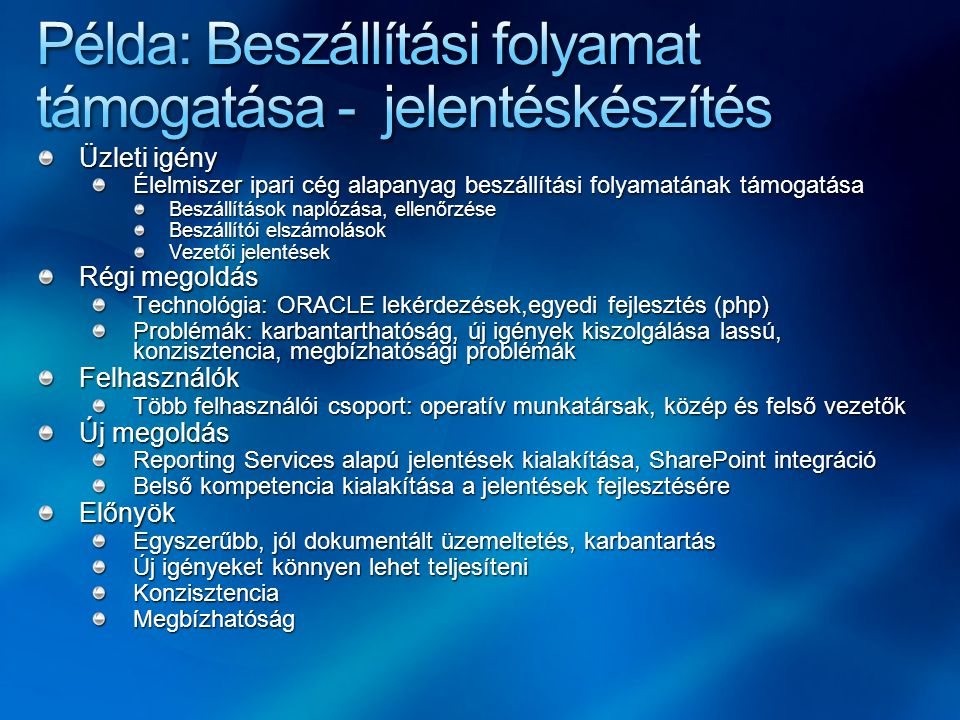 Példa: Beszállítási folyamat támogatása - jelentéskészítés
