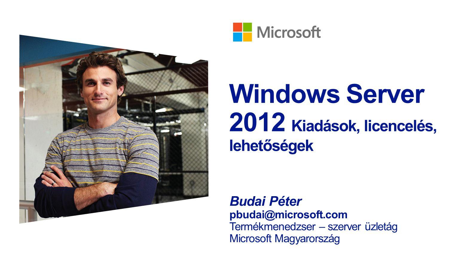 Windows Server 2012 Kiadások, licencelés, lehetőségek