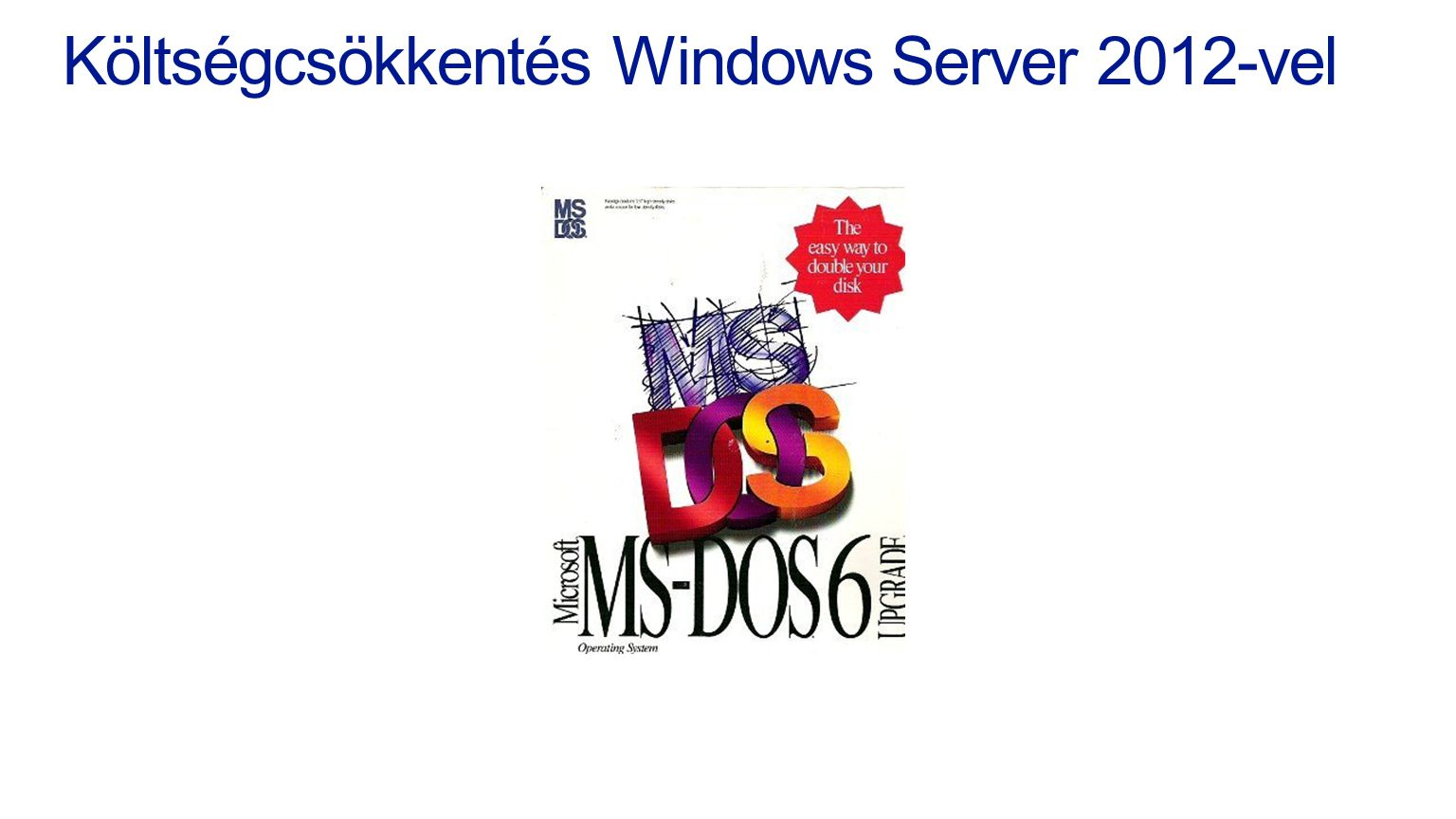 Költségcsökkentés Windows Server 2012-vel