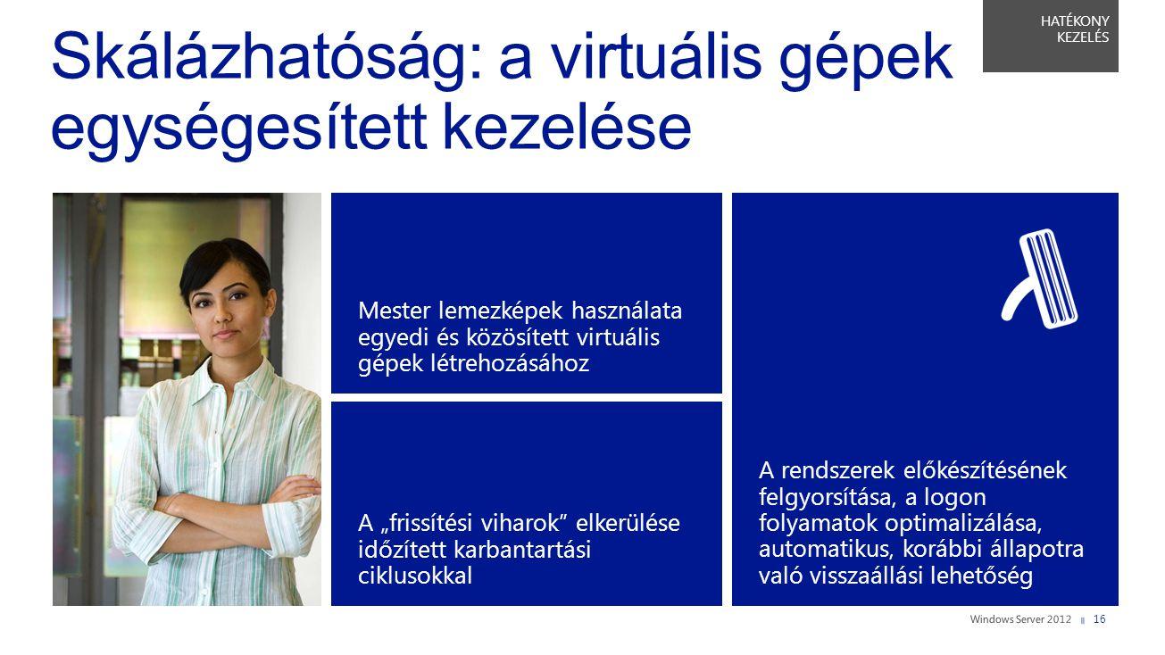 Skálázhatóság: a virtuális gépek egységesített kezelése