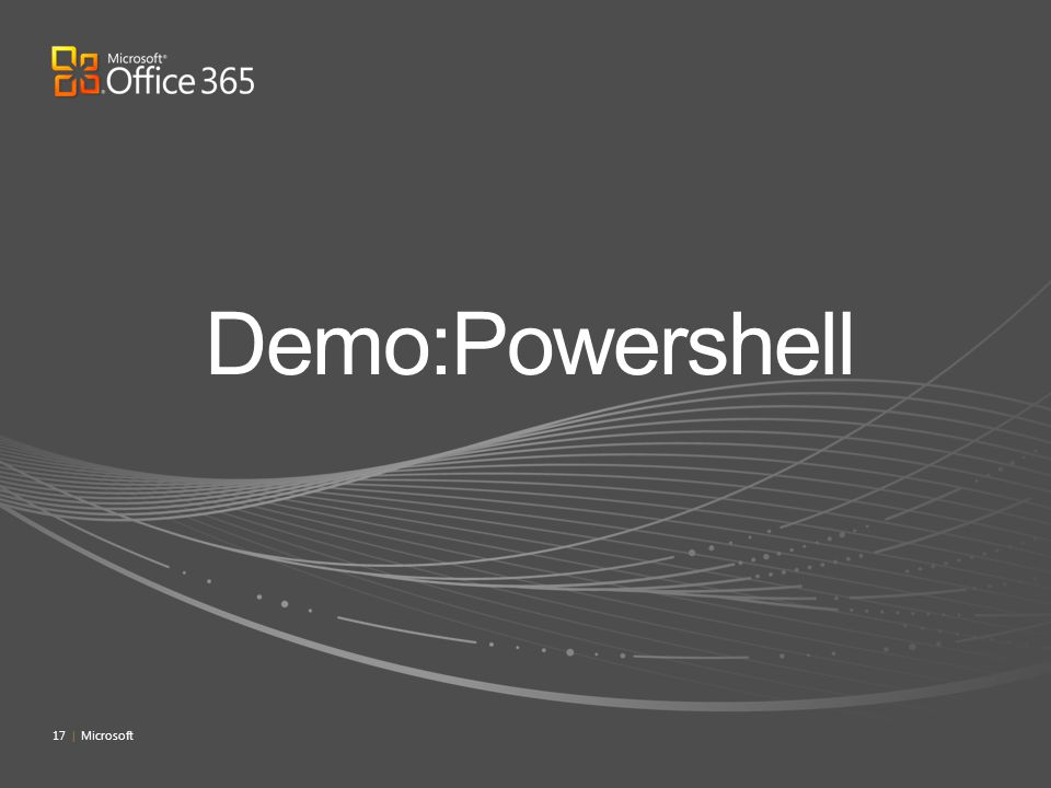 Demo:Powershell 4/4/2017 7:09 PM 17 | Microsoft