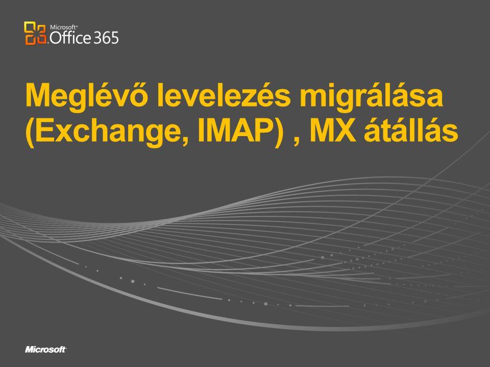 Meglévő levelezés migrálása (Exchange, IMAP) , MX átállás