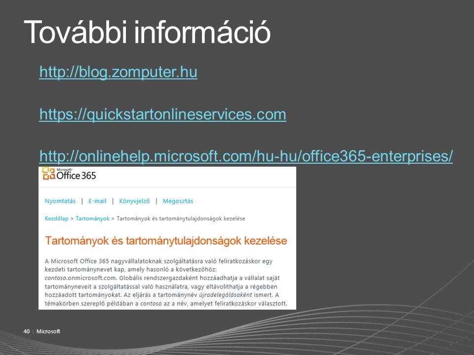 További információ http://blog.zomputer.hu https://quickstartonlineservices.com http://onlinehelp.microsoft.com/hu-hu/office365-enterprises/