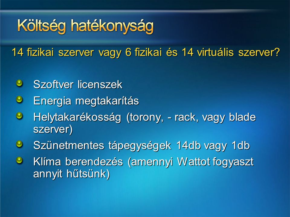 14 fizikai szerver vagy 6 fizikai és 14 virtuális szerver
