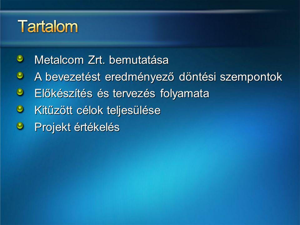 Tartalom Metalcom Zrt. bemutatása