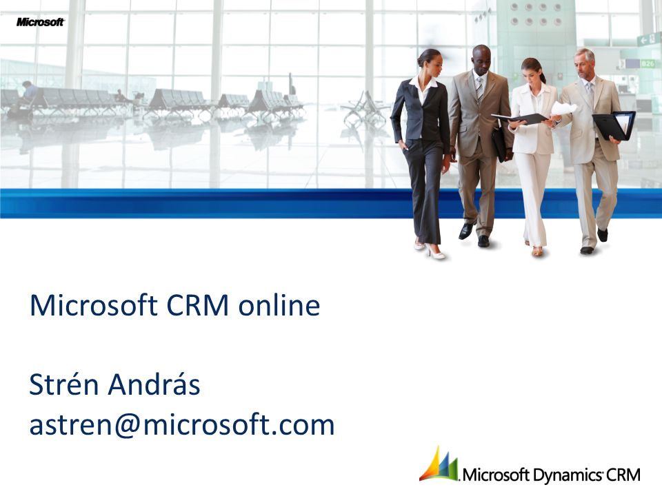 Microsoft CRM online Strén András astren@microsoft.com