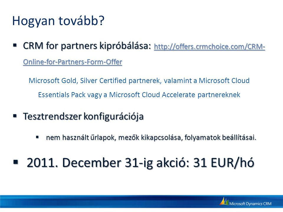 2011. December 31-ig akció: 31 EUR/hó