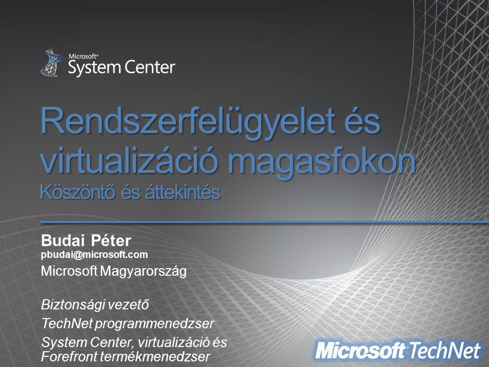 Rendszerfelügyelet és virtualizáció magasfokon Köszöntő és áttekintés