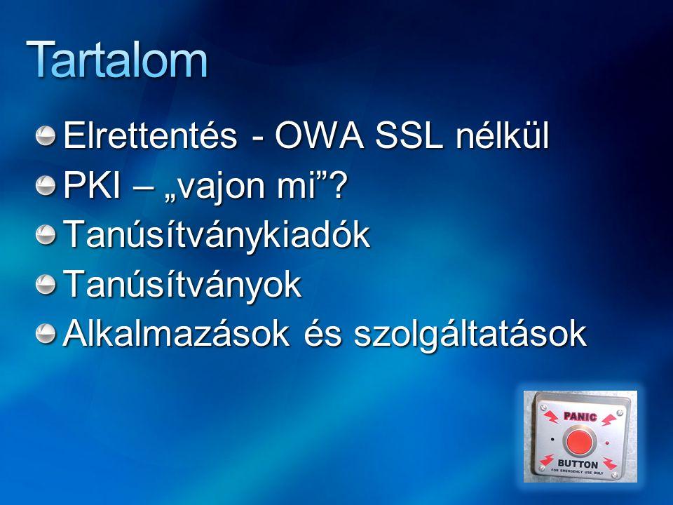 """Tartalom Elrettentés - OWA SSL nélkül PKI – """"vajon mi"""