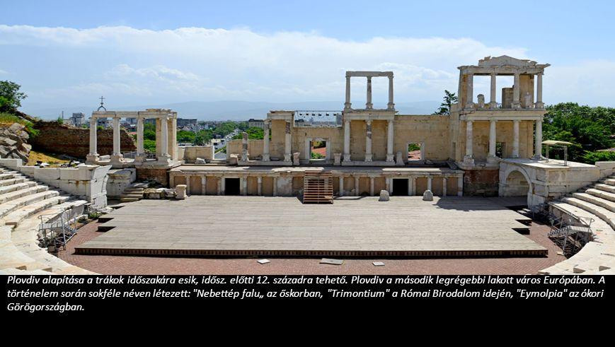Plovdiv alapítása a trákok időszakára esik, idősz. előtti 12