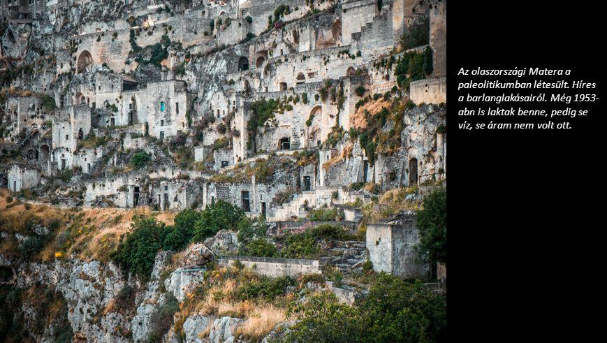 Az olaszországi Matera a paleolitikumban létesült