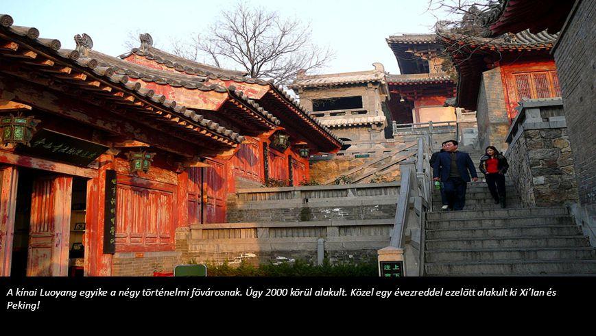 A kínai Luoyang egyike a négy történelmi fővárosnak