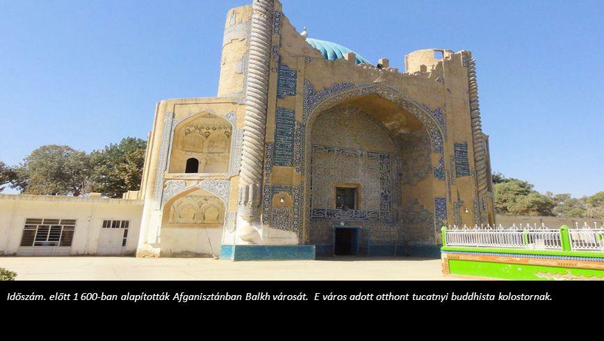 Időszám. előtt 1 600-ban alapították Afganisztánban Balkh városát