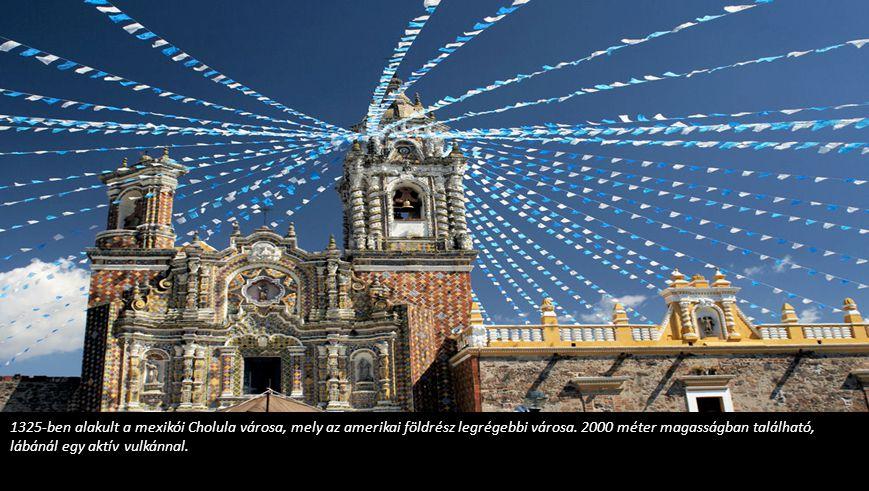 1325-ben alakult a mexikói Cholula városa, mely az amerikai földrész legrégebbi városa.