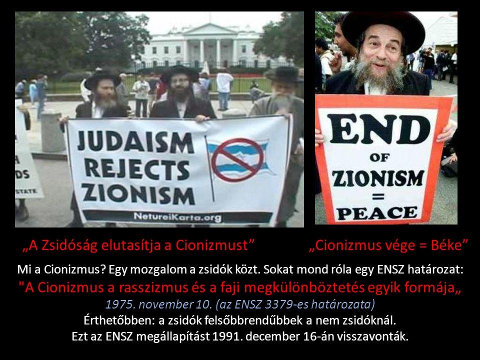 """""""A Zsidóság elutasítja a Cionizmust """"Cionizmus vége = Béke"""