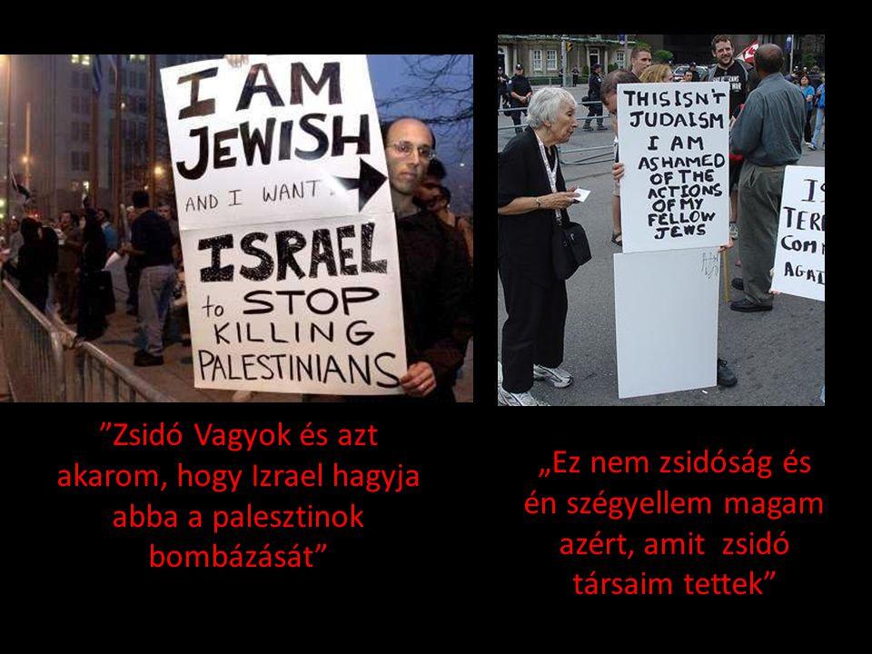 Zsidó Vagyok és azt akarom, hogy Izrael hagyja abba a palesztinok bombázását
