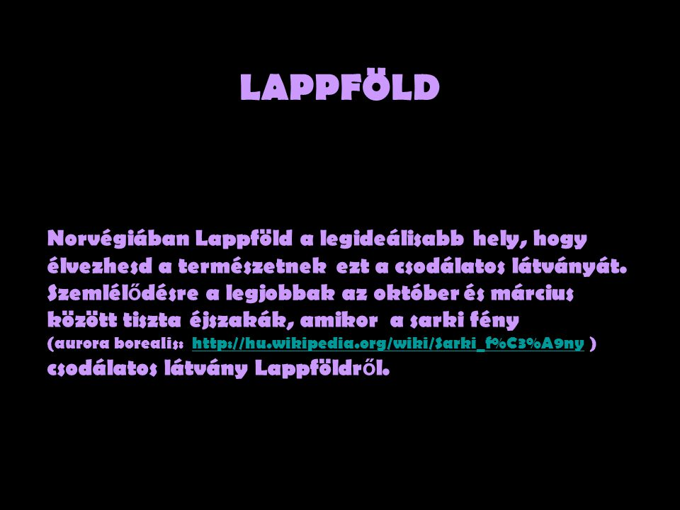 LAPPFÖLD Norvégiában Lappföld a legideálisabb hely, hogy