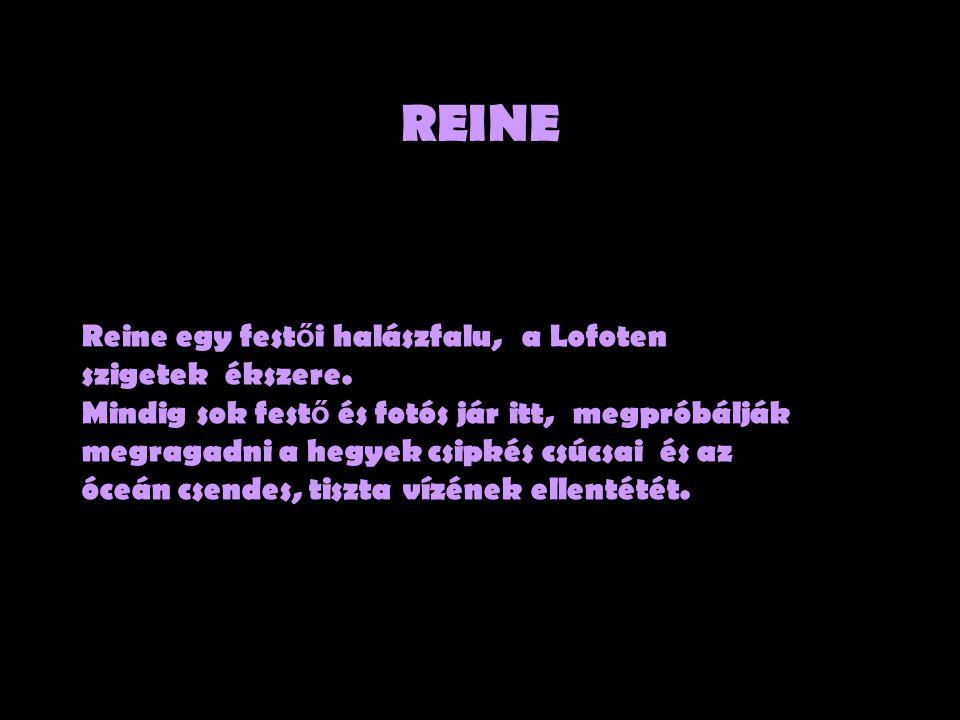 REINE Reine egy festői halászfalu, a Lofoten