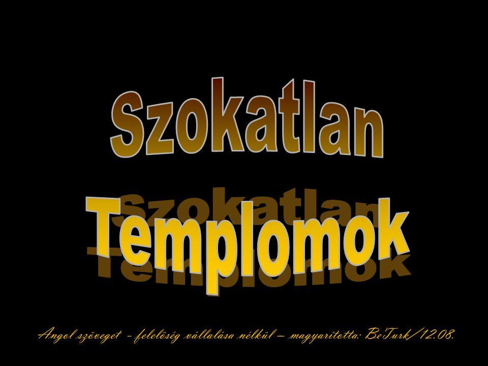 Szokatlan Templomok Angol szöveget - felelöség vállalása nélkül – magyarította: BeTurk/12.08.