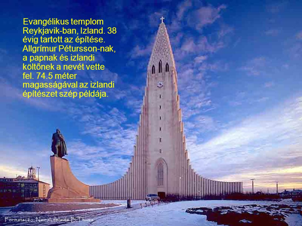 Evangélikus templom Reykjavik-ban, Izland. 38 évig tartott az építése