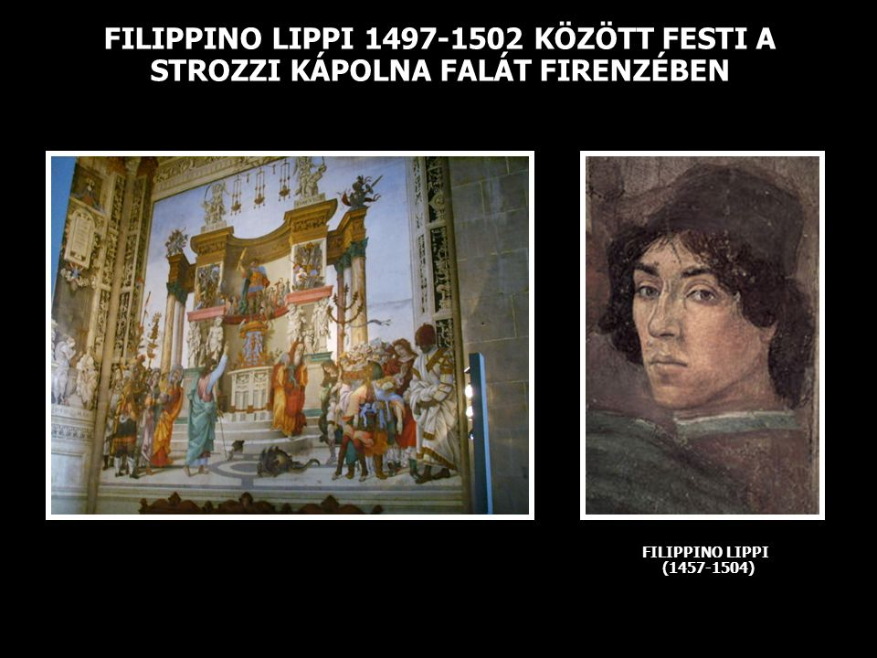 FILIPPINO LIPPI 1497-1502 KÖZÖTT FESTI A STROZZI KÁPOLNA FALÁT FIRENZÉBEN