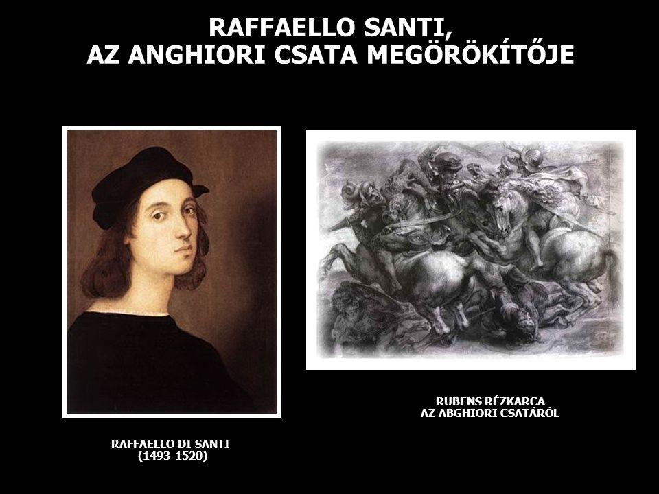 RAFFAELLO SANTI, AZ ANGHIORI CSATA MEGÖRÖKÍTŐJE