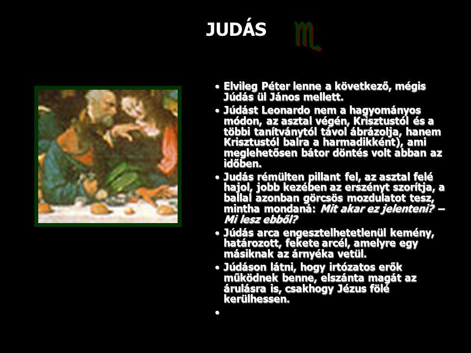  JUDÁS Elvileg Péter lenne a következő, mégis Júdás ül János mellett.