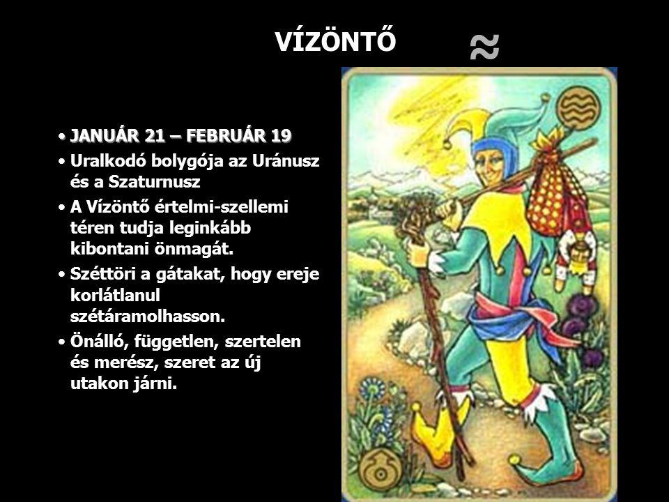 ≈ VÍZÖNTŐ JANUÁR 21 – FEBRUÁR 19