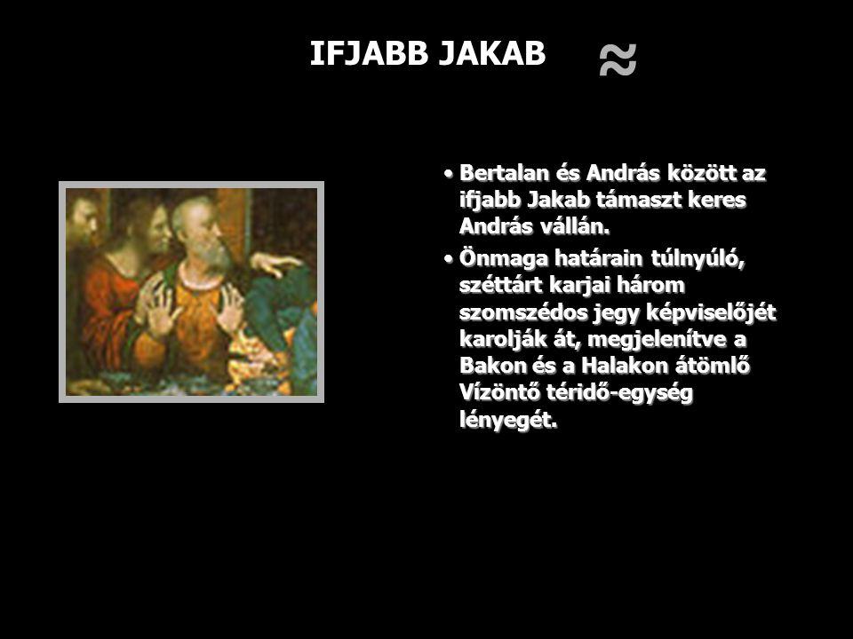 IFJABB JAKAB ≈ Bertalan és András között az ifjabb Jakab támaszt keres András vállán.