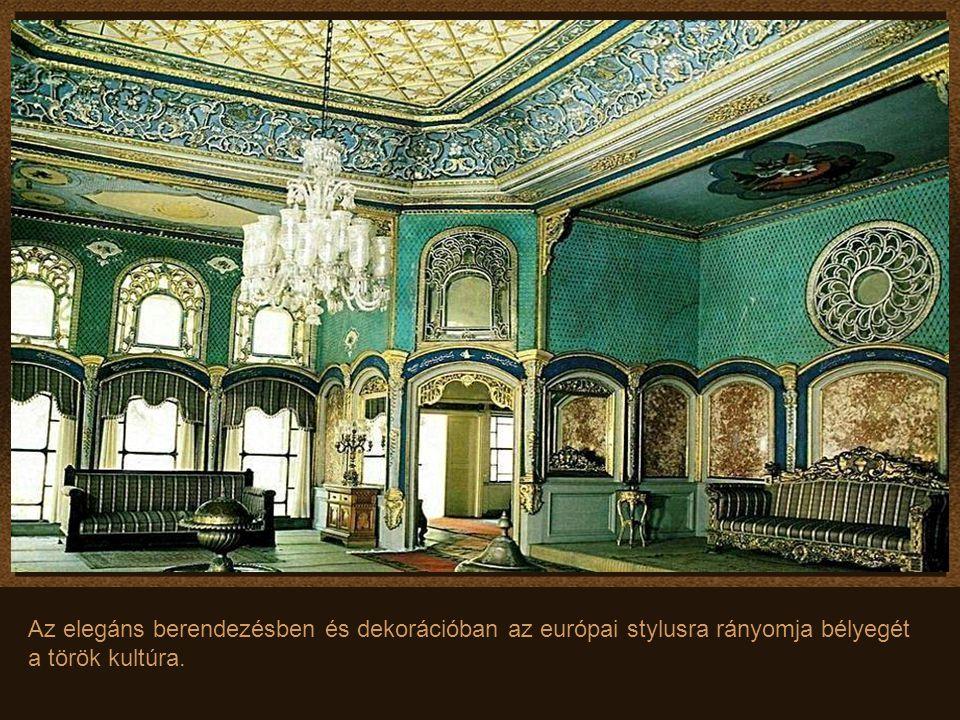 Az elegáns berendezésben és dekorációban az európai stylusra rányomja bélyegét a török kultúra.