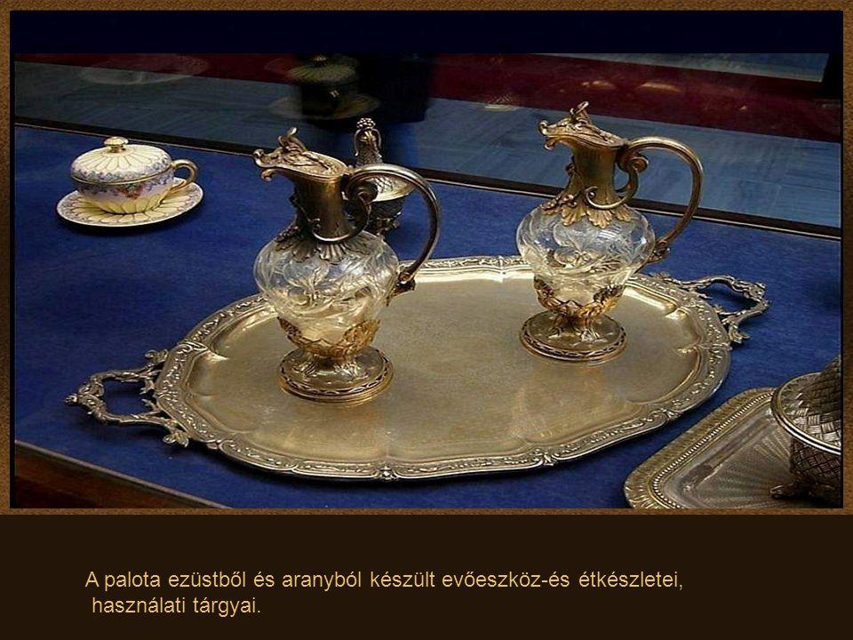 A palota ezüstből és aranyból készült evőeszköz-és étkészletei,