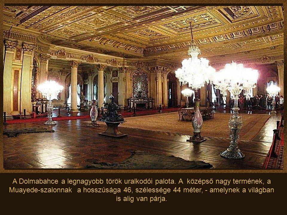 A Dolmabahce a legnagyobb török uralkodói palota