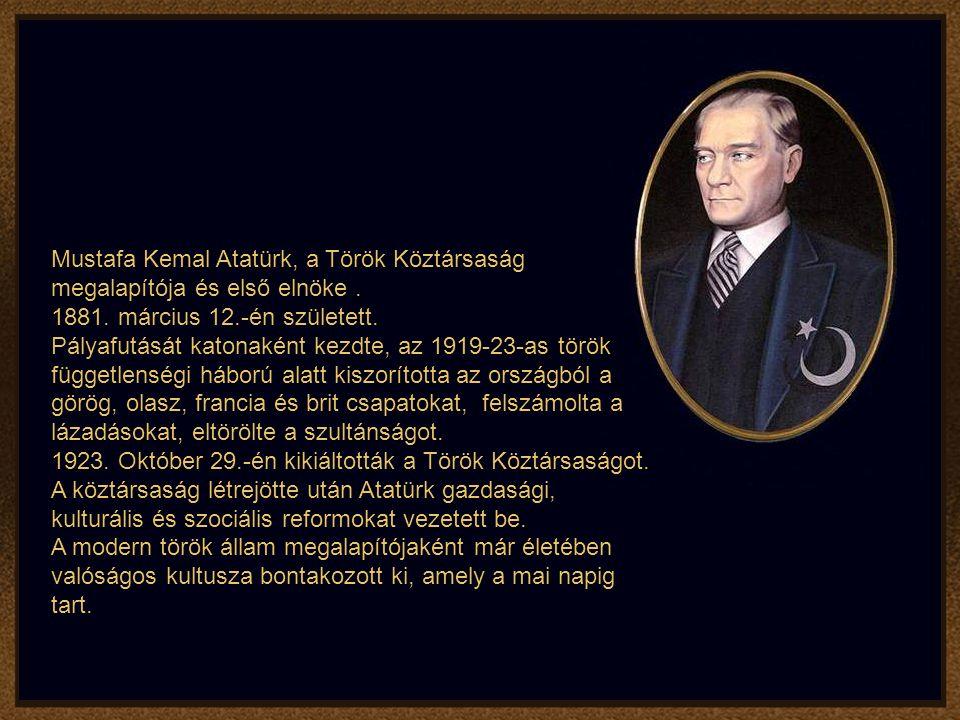 Mustafa Kemal Atatürk, a Török Köztársaság