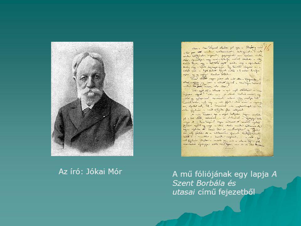 Az író: Jókai Mór A mű fóliójának egy lapja A Szent Borbála és utasai című fejezetből