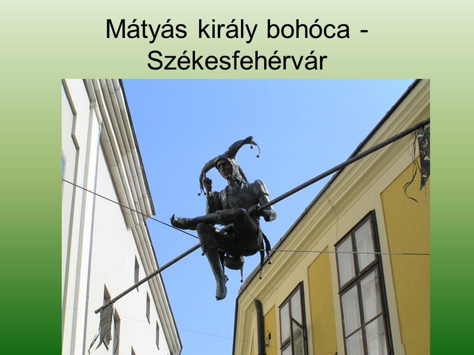 Mátyás király bohóca -Székesfehérvár