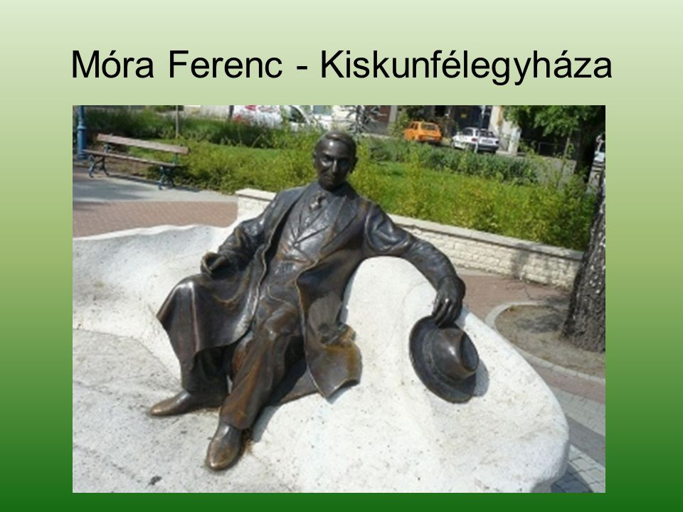 Móra Ferenc - Kiskunfélegyháza