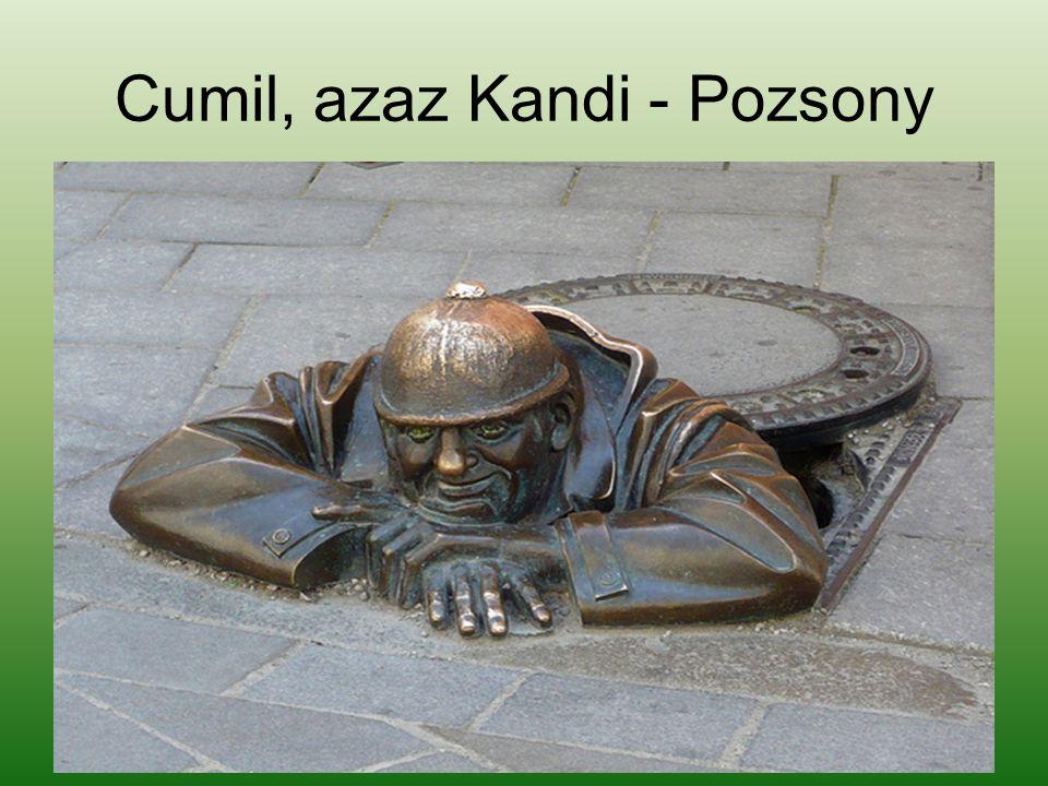 Cumil, azaz Kandi - Pozsony