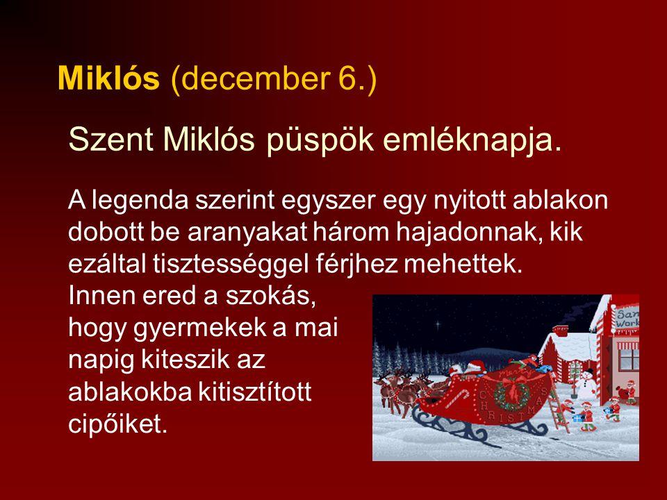 Szent Miklós püspök emléknapja.