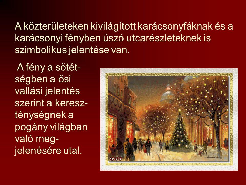 A közterületeken kivilágított karácsonyfáknak és a karácsonyi fényben úszó utcarészleteknek is szimbolikus jelentése van.
