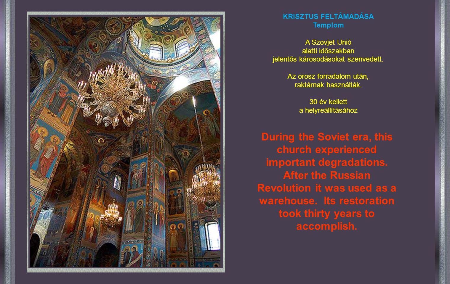 KRISZTUS FELTÁMADÁSA Templom. A Szovjet Unió. alatti időszakban. jelentős károsodásokat szenvedett.