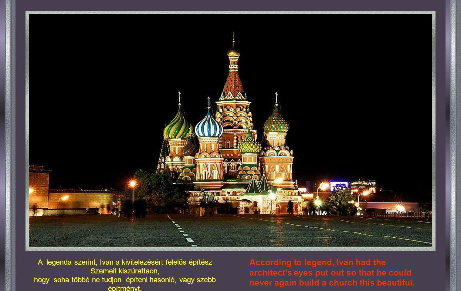 A legenda szerint, Ivan a kivitelezésért felelős építész